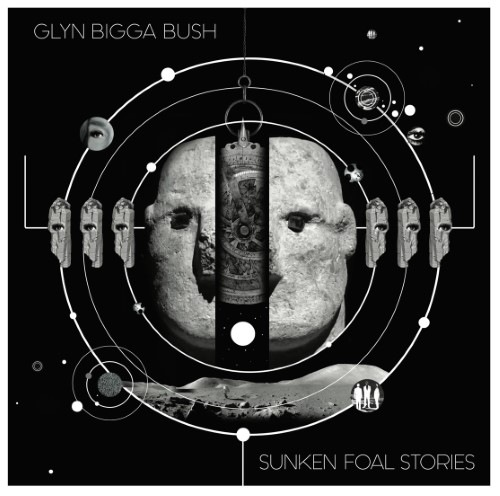 Glyn Bigga Bush - Sunken Foal Stories - JMM-2010 - SCHAMONI MUSIK