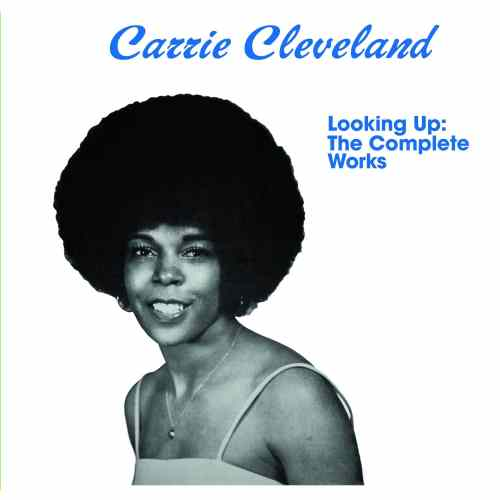 "Carrie Cleveland - Looking Up: The Complete Works ( Lp+7"") - KALITALP002 - Kalita"