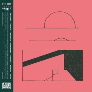 Felbm - Tape 1 / Tape 2 - SNDWLP127 - SOUNDWAY
