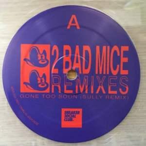 2 Bad Mice - Sully & Falty Dl Rmxs - SNKR014 - SNEAKER SOCIAL CLUB