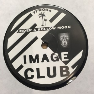 Image Club - Heavy Legs/ Under A Hollow Moon - TFR004 - TWO FLOWERS RECORDS