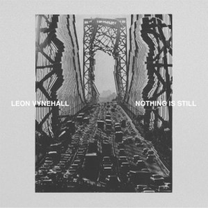 Leon Vynehall - Nothing Is Still (LP+MP3) - ZEN249 - NINJA TUNE