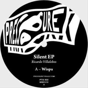 Ricardo Villalobos - Silent Ep - PTX023 - PRESSURE TRAXX