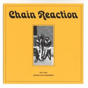Chain Reaction - Say Yeah / Search For Tomorrow - RSR001 - RAIN&SHINE