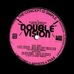 Luca Lozano/Telephones - Double Vision EP - VVIISSIIOONN1 - KLASSE WRECKS