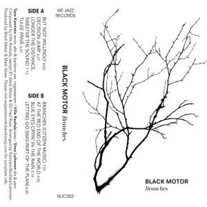 Black Motor - Branches - WJCS02 - WE JAZZ