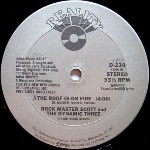Rock Master Scott And The Dynamic Three - The Roof Is On Fire - D-239 - DANYA RECORDS