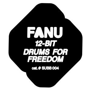 Fanu - 12-Bit / Drums For Freedom - SUBB004 - STRAIGHT UP BREAKBEAT