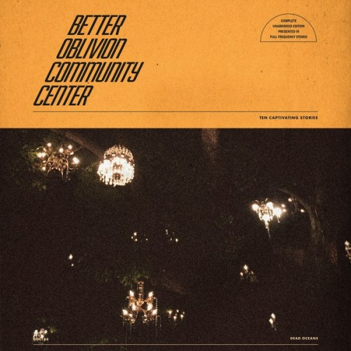 Better Oblivion Community Centre - Better Oblivion Community Centre - DOC188LP - DEAD OCEANS