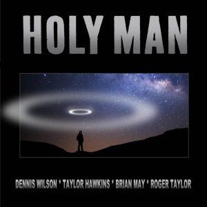 Dennis Wilson/Taylor Hawkins/Brian May/Roger Taylor - Holy Man - 0190759359273 - EPIC