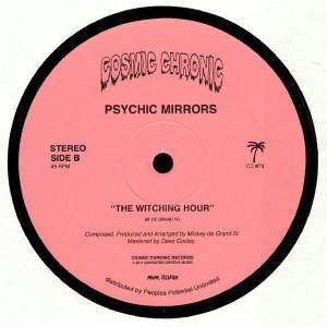 Psychic Mirrors - I Come For Your Love / Cosmic Chronic Miami - CC79 - COSMIC CHRONIC
