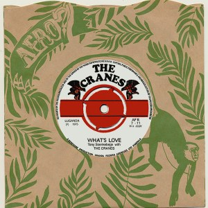The Cranes - What's Love/Joy New - AFR7-11 - AFRO7 RECORDS
