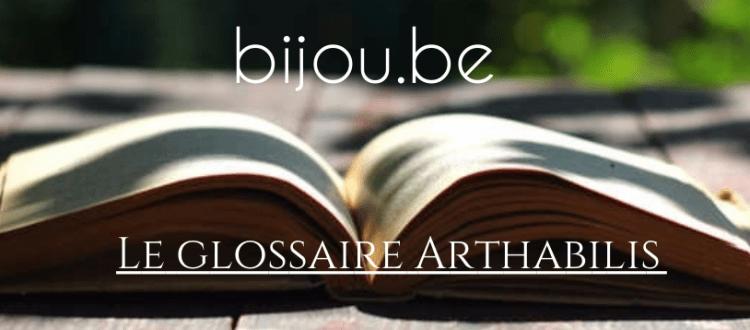 Glossaire Arthabiis