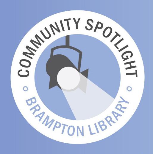 Brampton Library Community Spotlight