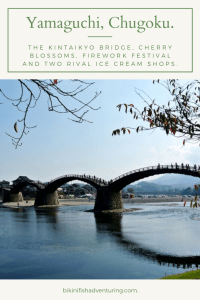 Yamaguchi, Chugoku – The Kintaikyo bridge, cherry blossoms, firework festival and two rival ice cream shops.