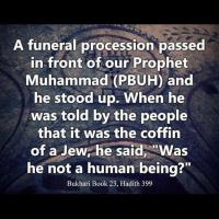 Standing for the funeral procession of a jew ! Prophet Muhammad (PBUH) #Respect #Humanity