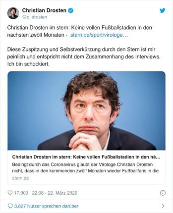 Screenshot eines Tweets von Christian Drosten - Christian Drosten im stern: Keine vollen Fußballstadien in den nächsten zwölf Monaten - Diese Zuspitzung und Selbstverkürzung durch den Stern ist mir peinlich und entspricht nicht dem Zusammenhang des Interviews. Ich bin schockiert - dazu ein Link zu einem Artikel von stern.de