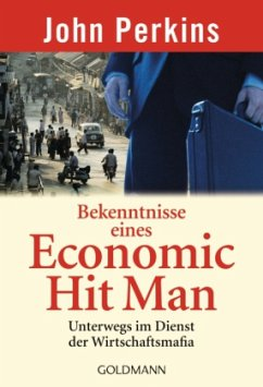 Bekenntnisse eines Economic Hit Man - Perkins, John