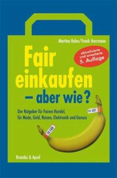 Fair einkaufen - aber wie? - Hahn, Martina; Herrmann, Frank