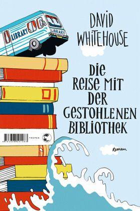 Die Reise mit der gestohlenen Bibliothek - Whitehouse, David