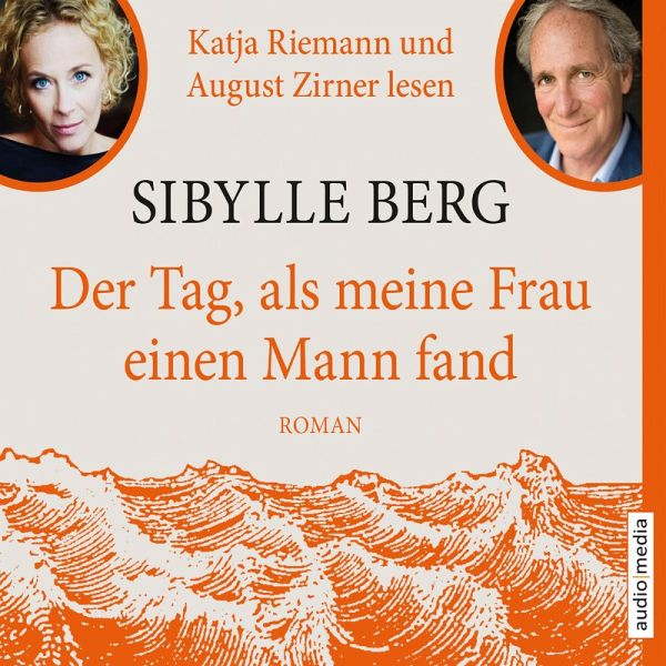 Der Tag, als meine Frau einen Mann fand (MP3-Download) - Sibylle Berg