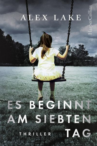 Es beginnt am siebten Tag (eBook, ePUB) - Lake, Alex