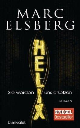HELIX - Sie werden uns ersetzen - Elsberg, Marc