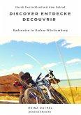 Discover Entdecke Decouvrir Radrouten in Baden-Württemberg (eBook, ePUB)