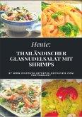 Heute: Thailändischer Glasnudelsalat mit Shrimps (eBook, ePUB)