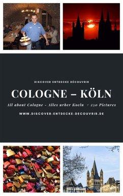 Discover Entdecke Découvrir Cologne Köln (eBook, ePUB)