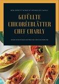 Gefüllte Chicoréeblätter Chef Charly (eBook, ePUB)