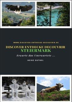 Discover Entdecke Decouvrir Steiermark (eBook, ePUB)