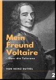 Mein Freund Voltaire - Über die Toleranz. (eBook, ePUB)