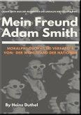 Mein Freund Adam Smith - Moralphilosoph (eBook, ePUB)