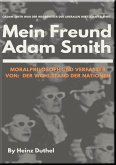 Mein Freund Adam Smith - Moralphilosoph (eBook, ePUB)