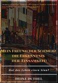 MEIN FREUND DER SCHMERZ DER ERKENNTNIS - DIE EINSAMKEIT! (eBook, ePUB)