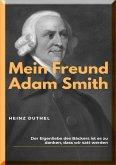 MEIN FREUND ADAM SMITH (eBook, ePUB)
