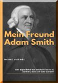 MEIN FREUND ADAM SMITH (eBook, ePUB)