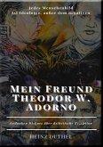 Mein Freund Theodor W. Adorno (eBook, ePUB)