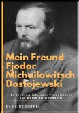 Mein Freund Fjodor Michailowitsch Dostojewski (eBook, ePUB)