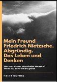 Mein Freund Friedrich Nietzsche (eBook, ePUB)