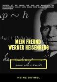 MEIN FREUND WERNER HEISENBERG (eBook, ePUB)