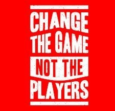 Change the game, not the players