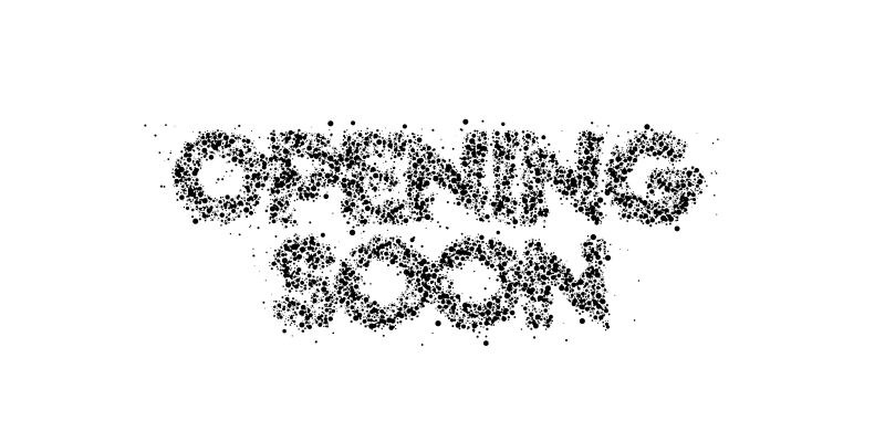 Opening Soon BW