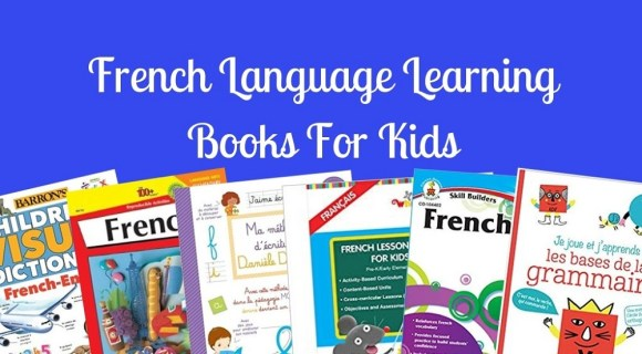 10 French Learning Books for Kids | Activities & Curriculum