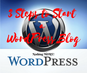 3 Steps to Start A WordPress Blog