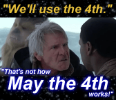 """That's not how May the 4th works!"""
