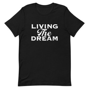 Living the Dream - Retirement - black - T-Shirt