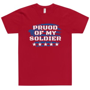 Proud of My Soldier Red t-Shirt