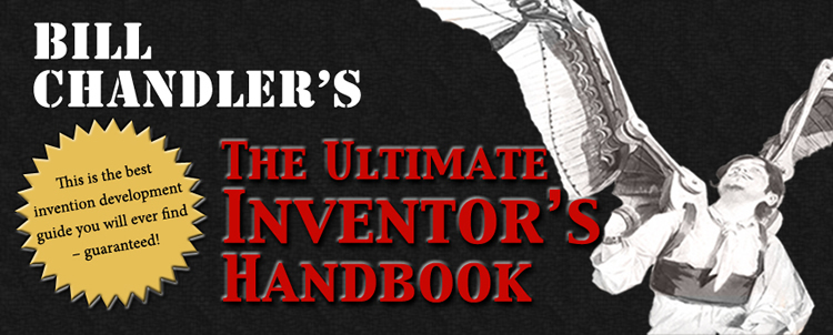 Bill Chandler's The Ultimate Inventor's Handbook